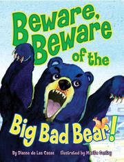 BEWARE, BEWARE OF THE  BIG BAD BEAR! by Dianne de Las Casas