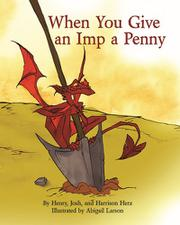 WHEN YOU GIVE AN IMP A PENNY by Henry Herz