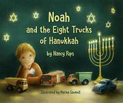 NOAH AND THE EIGHT TRUCKS OF HANUKKAH by Nancy Rips