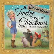 A DOWN-HOME TWELVE DAYS OF CHRISTMAS by Nancy Allen