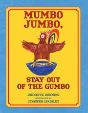MUMBO JUMBO, STAY OUT OF THE GUMBO by Johnette Downing