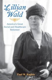 LILLIAN WALD by Paul Kaplan
