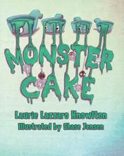 MONSTER CAKE by Laurie Lazzaro Knowlton
