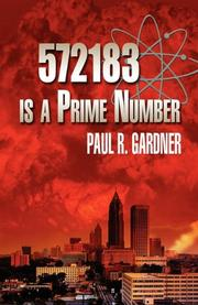 572183 IS A PRIME NUMBER by Paul R. Gardner