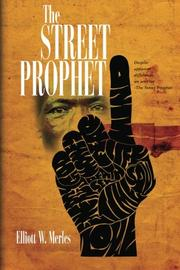 THE STREET PROPHET by Elliott W. Merles