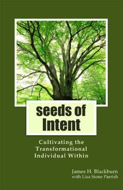 SEEDS OF INTENT by James H. Blackburn