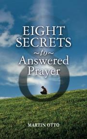 EIGHT SECRETS TO ANSWERED PRAYER by Martin Otto