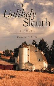 THE UNLIKELY SLEUTH by Edward J.  Bertz