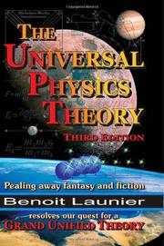 THE UNIVERSAL PHYSICS THEORY by Benoit Launier