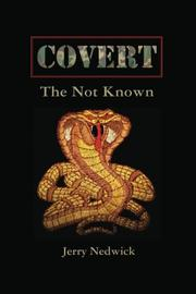 Covert The Not Known by Jerry Nedwick