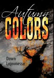 AUTUMN COLORS by Dawn Lajeunesse