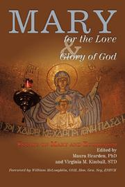 Mary for the Love and Glory of God by Maura Hearden