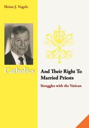 CATHOLICS AND THEIR RIGHT TO MARRIED PRIESTS by Heinz-Jurgen Vogels