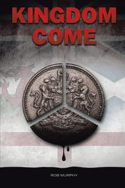KINGDOM COME by Rob Murphy