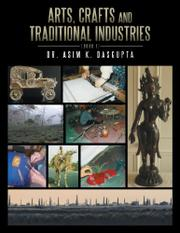 ARTS, CRAFTS AND TRADITIONAL INDUSTRIES by Asim K. Dasgupta
