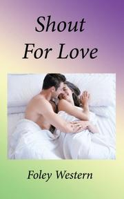 SHOUT FOR LOVE by Foley Western