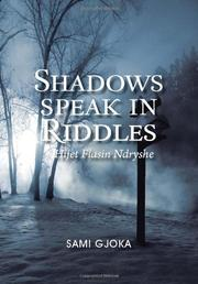SHADOWS SPEAK IN RIDDLES by Sami Gjoka
