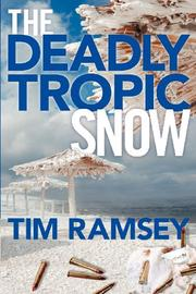 The Deadly Tropic Snow by Tim Ramsey