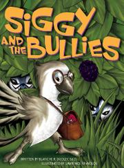 Siggy and the Bullies by Blanche R. Dudley