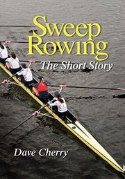 Sweep Rowing by Dave Cherry
