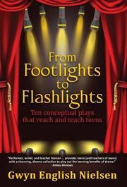 From Footlights to Flashlights by Gwyn English Nielsen
