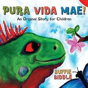 Pura Vida Mae!: An Original Story for Children by Buffie  Biddle