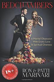 Bedchambers: A Marital Obsession With Erotic Love & Spiritual Oneness by Ron Marinari