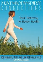 Mind, Body, Spirit Connection: Your Pathway to Better Health: The Power of Staying Connected  by Dr. Rod Rhoades