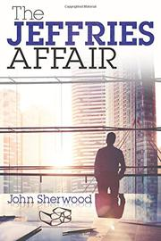 THE JEFFRIES AFFAIR by John Sherwood