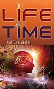 OF LIFE AND TIME by Clifton L. West III