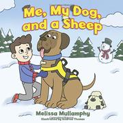 ME, MY DOG, AND A SHEEP by Melissa  Mullamphy