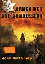 ARMED MEN AND ARMADILLOS  by John Earl Sharp