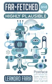 FAR-FETCHED AND HIGHLY PLAUSIBLE by Leandro  Faria