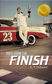 RACE FROM THE FINISH by D.T. Dignan