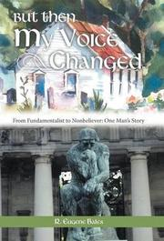But Then My Voice Changed by R. Eugene Bales