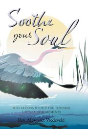 SOOTHE YOUR SOUL by Margaret Vredeveld