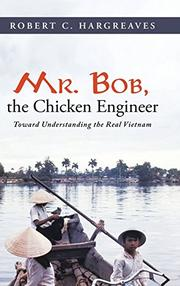 Mr. Bob, the Chicken Engineer by Robert C. Hargreaves