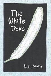 THE WHITE DOVE by K. R.  Brown