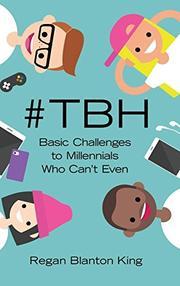 #TBH by Regan Blanton  King