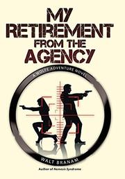 MY RETIREMENT FROM THE AGENCY by Walt Branam