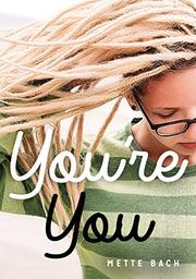 YOU'RE YOU by Mette Bach