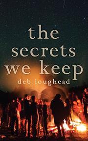 THE SECRETS WE KEEP by Deb Loughead