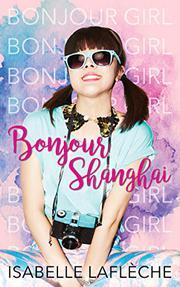BONJOUR SHANGHAI by Isabelle Laflèche