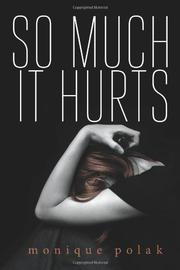 SO MUCH IT HURTS by Monique Polak