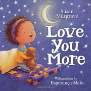 LOVE YOU MORE by Susan Musgrave