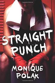 STRAIGHT PUNCH by Monique Polak