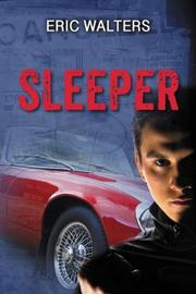 SLEEPER by Eric Walters
