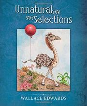 UNNATURAL SELECTIONS by Wallace Edwards