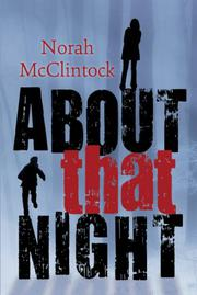 ABOUT THAT NIGHT by Norah McClintock