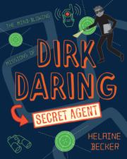 DIRK DARING, SECRET AGENT by Helaine Becker